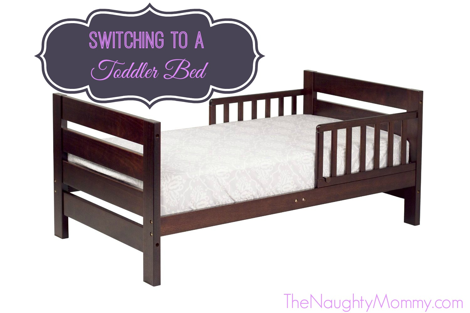 Switching to a Toddler Bed - The Naughty Mommy