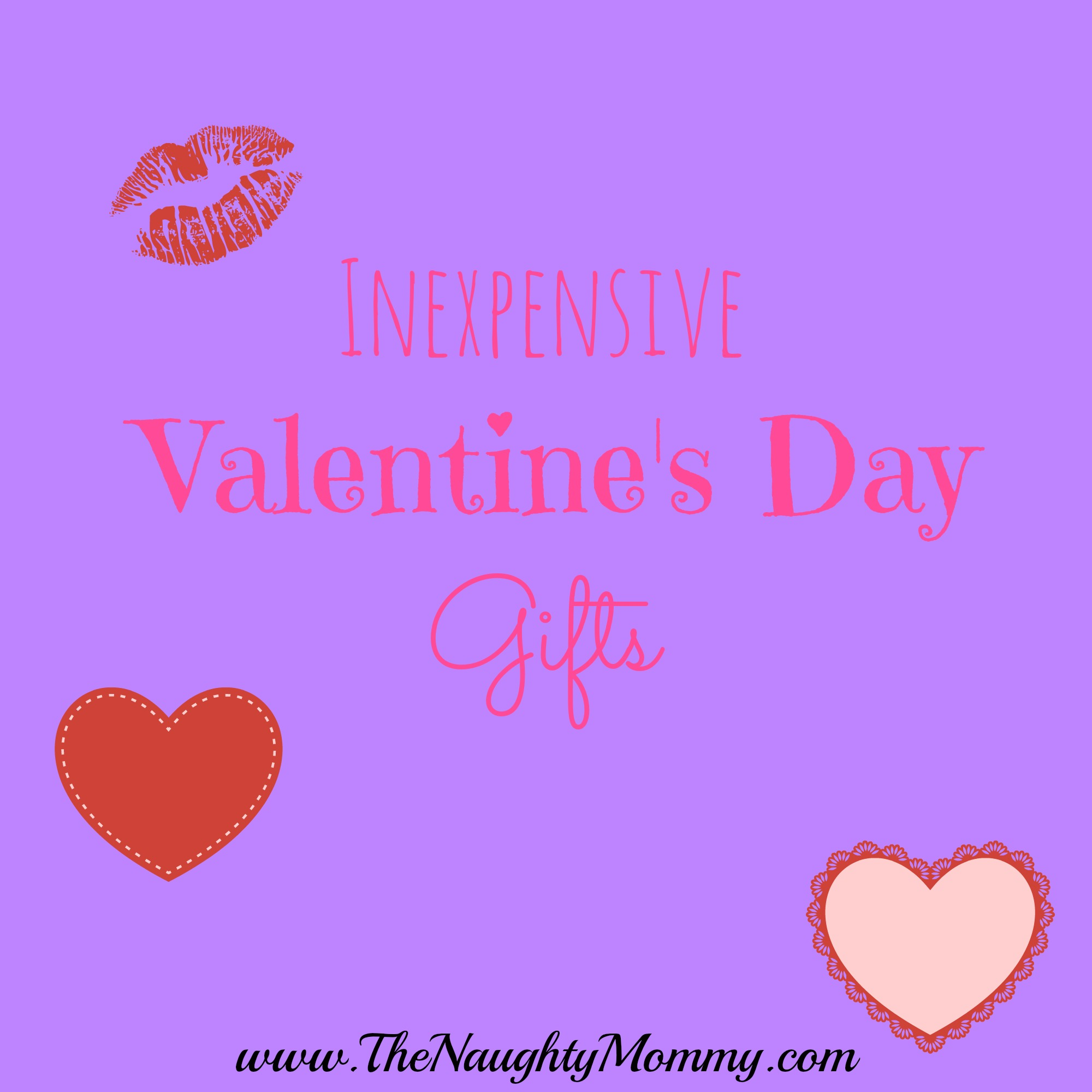 Inexpensive valentine 39 s day gifts the naughty mommy - Cheap valentines day gifts ...