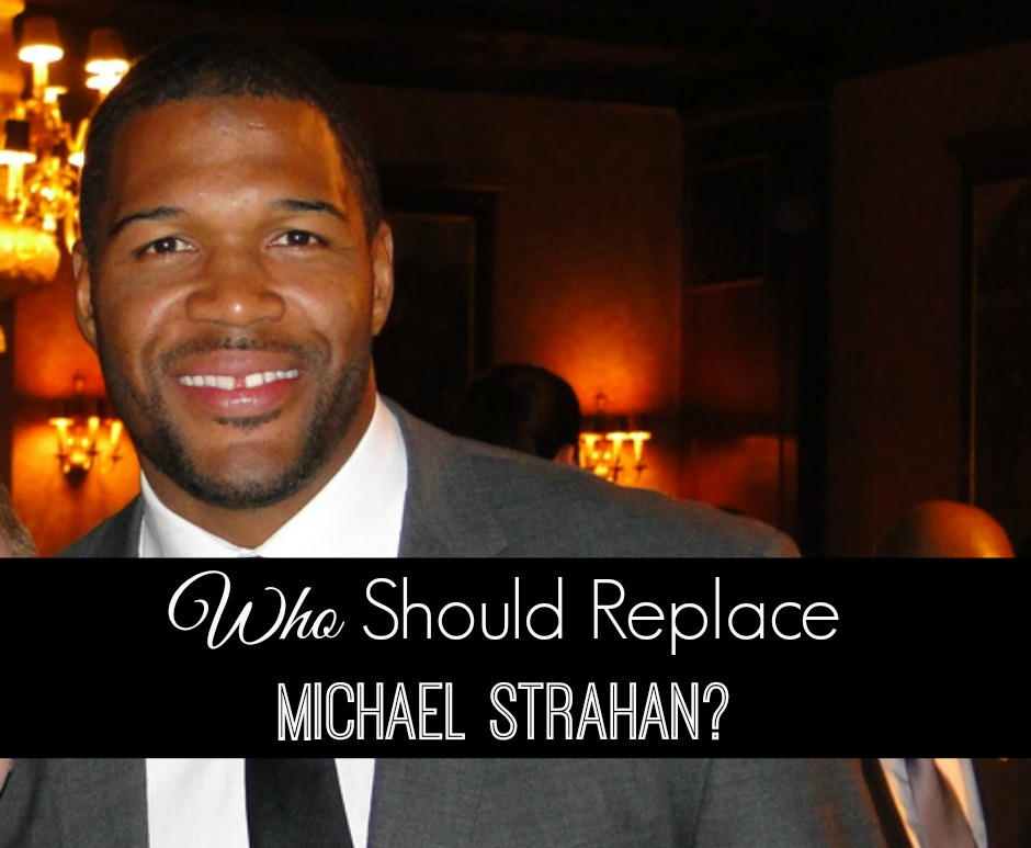 Who Should Replace Michael Strahan