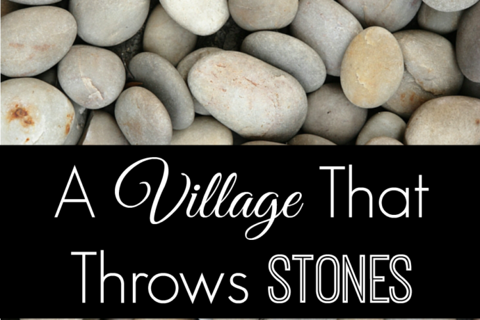 A Village That Throws Stones